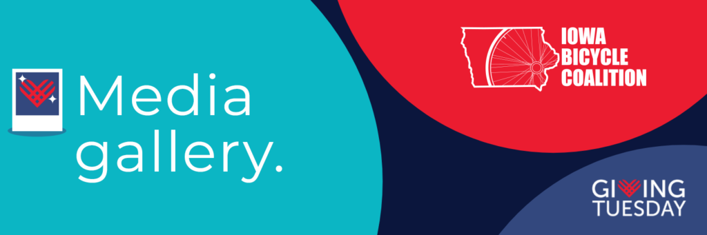 Media Gallery header image that has the Iowa Bicycle Coalition logo and the Giving Tuesday logo.