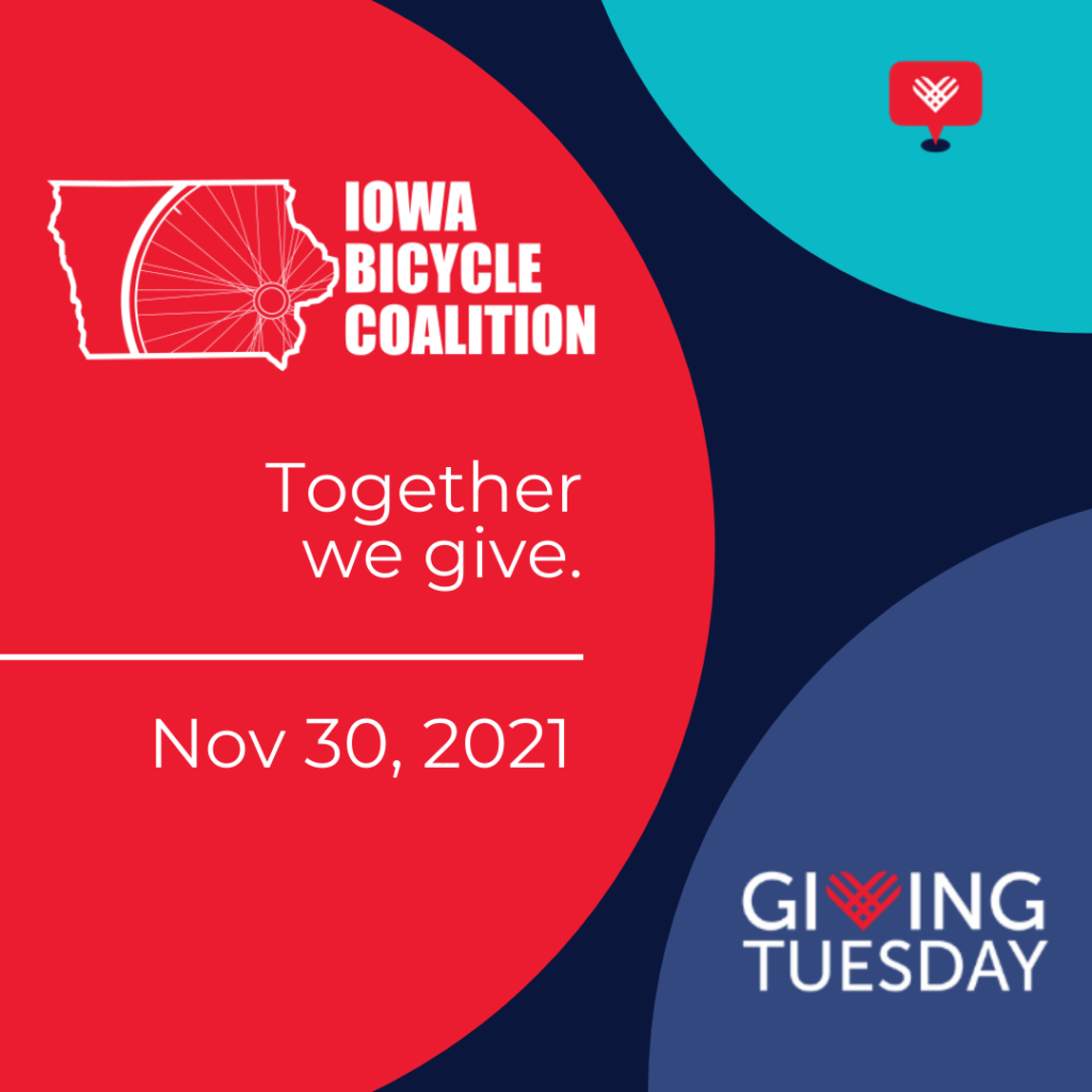 """A Giving Tuesday graphic image with colored circles. One has the Iowa Bicycle Coalition logo and the words """"Together we give."""" and it includes the date November 30, 2021. The remaining circles have the Giving Tuesday logo and heart mark."""